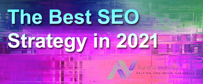 The Best SEO Strategy in 2021